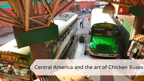 Central america and the art of chicken buses title